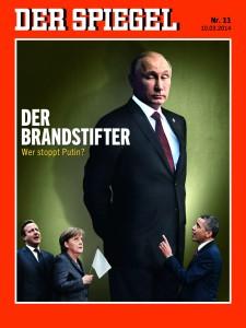 Für den Spiegel ist Putin ein Brandstifter, den selbst Cameron,  Merkel und Obama kaum am Zündeln hindern können. / Quelle: Der Spiegel 11/2014