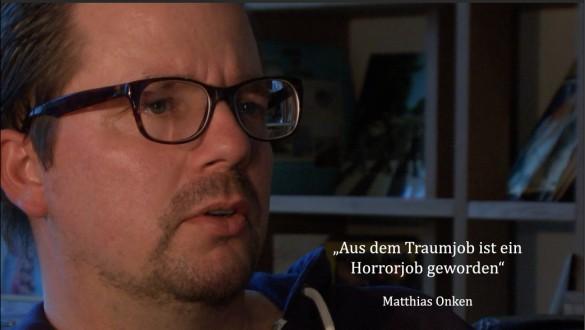 Aus dem Traumjob ist ein Horrorjob geworden - Matthias Onken